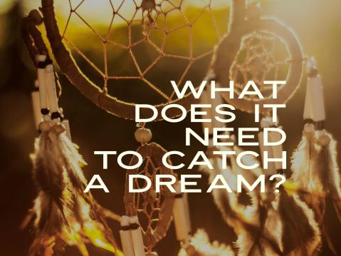 ctach a dream